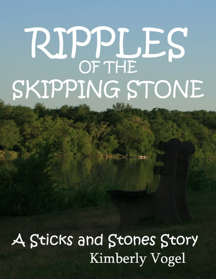 Ripples of the Skipping Stone: A Sticks and Stones Story: Number 3 - cover