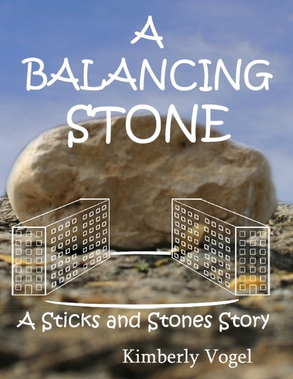 A Balancing Stone: A Sticks and Stones Story: Number Seven - cover