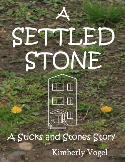 A Settled Stone: A Sticks and Stones Story: Number Nine - cover