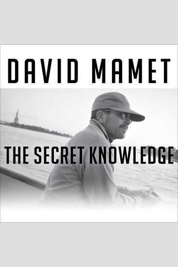 The Secret Knowledge - On the Dismantling of American Culture - cover