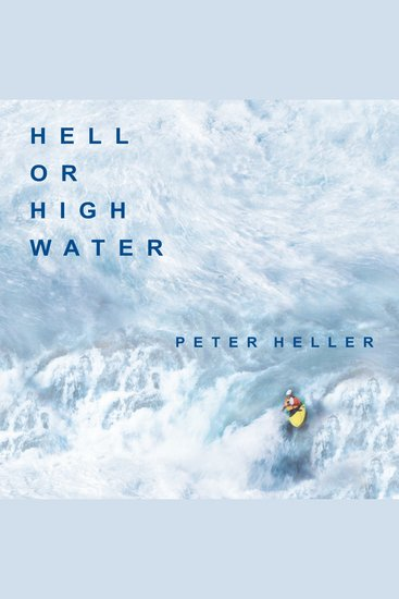 Hell or High Water - Surviving Tibet's Tsangpo River - cover