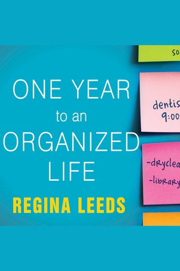 One Year to an Organized Life - From Your Closets to Your Finances the Week-by-week Guide to Getting Completely Organized for Good - cover