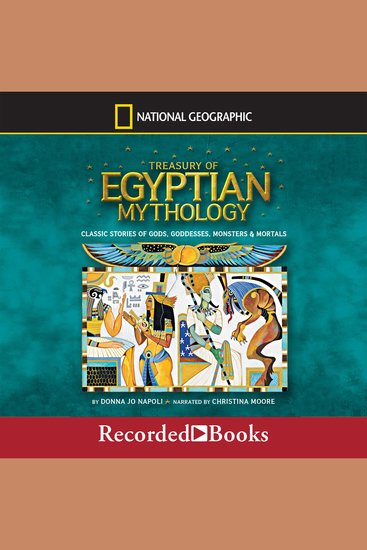 Treasury of Egyptian Mythology - Classic Stories of Gods Goddesses Monsters & Mortals - cover