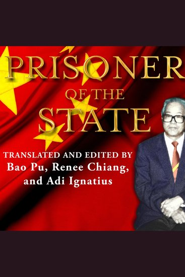 Prisoner of the State - The Secret Journal of Premier Zhao Ziyang - cover