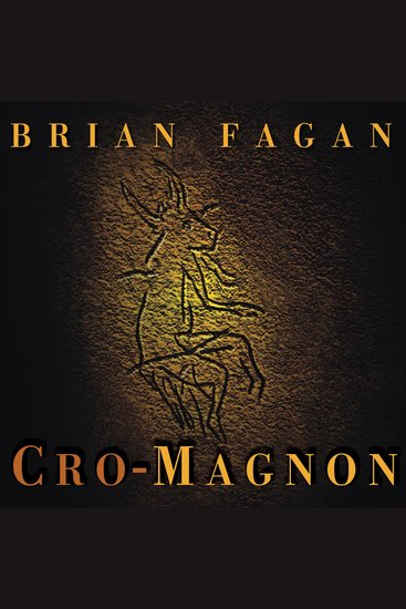 Cro-Magnon - How the Ice Age Gave Birth to the First Modern Humans - cover