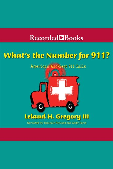 What's the Number for 911? - America's Wackiest 911 Calls - cover