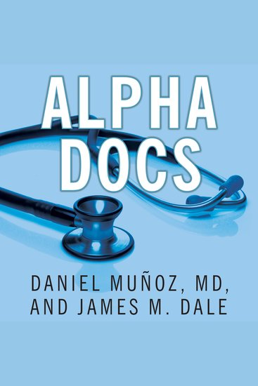 Alpha Docs - The Making of a Cardiologist - cover