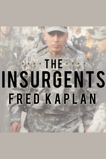 The Insurgents - David Petraeus and the Plot to Change the American Way of War - cover