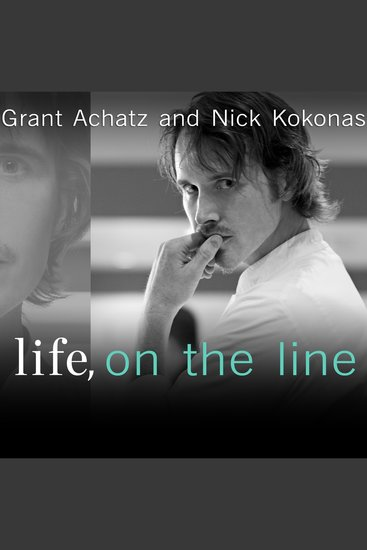 Life on the Line - A Chef's Story of Chasing Greatness Facing Death and Redefining the Way We Eat - cover