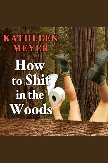 How to Shit in the Woods - An Environmentally Sound Approach to a Lost Art - cover