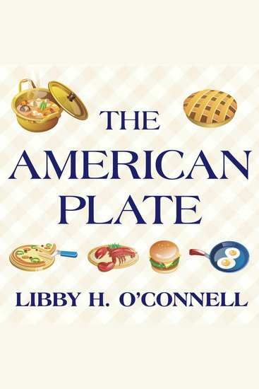 The American Plate - A Culinary History in 100 Bites - cover