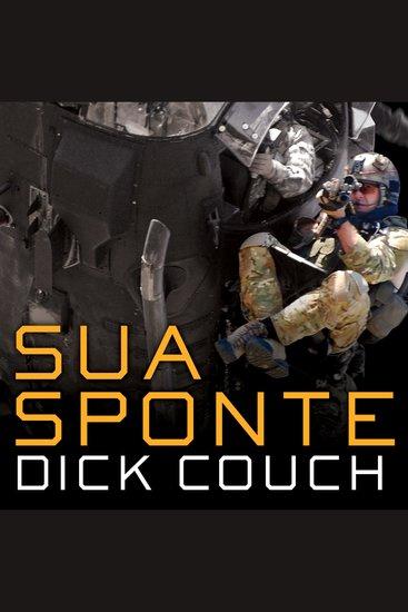 Sua Sponte - The Forging of a Modern American Ranger - cover