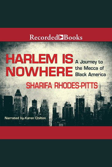 Harlem Is Nowhere - A Journey to the Mecca of Black America - cover