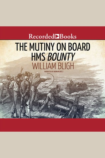 The Mutiny on Board HMS Bounty - A Voyage to the South Sea and the Terrible Mutiny on Board - cover