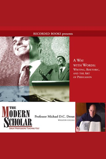Modern Scholar The: A Way with Words - Writing Rhetoric and the Art of Persuasion - cover