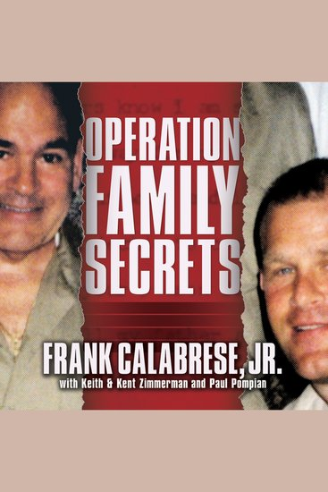 Operation Family Secrets - How a Mobster's Son and the FBI Brought Down Chicago's Murderous Crime Family - cover