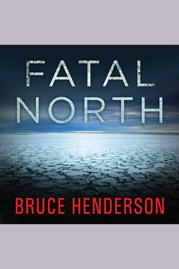 Fatal North - Murder and Survival on the First North Pole Expedition - cover