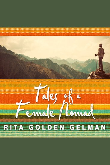 Tales of a Female Nomad - Living at Large in the World - cover