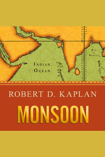 Monsoon - The Indian Ocean and the Future of American Power - cover