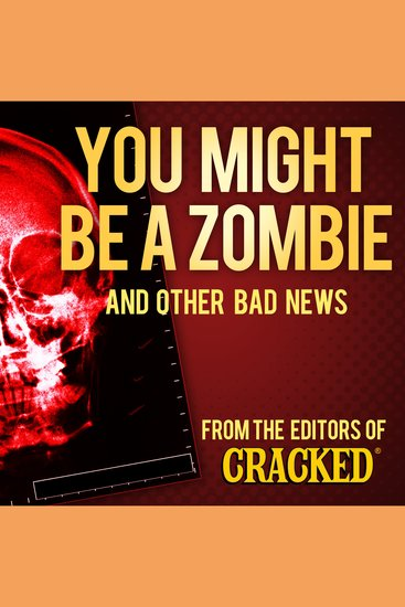 You Might Be a Zombie and Other Bad News - Shocking but Utterly True Facts - cover