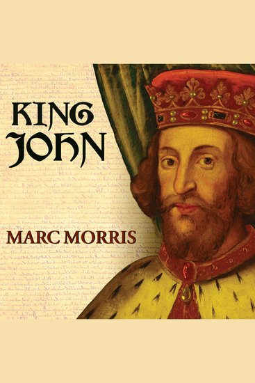 King John - Treachery and Tyranny in Medieval England: the Road to Magna Carta - cover