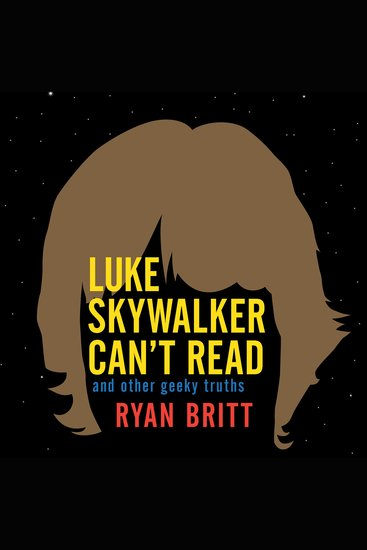 Luke Skywalker Can't Read - And Other Geeky Truths - cover