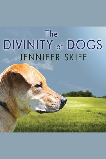 The Divinity of Dogs - True Stories of Miracles Inspired by Man's Best Friend - cover