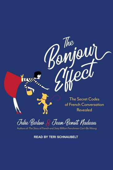 The Bonjour Effect - The Secret Codes of French Conversation Revealed - cover