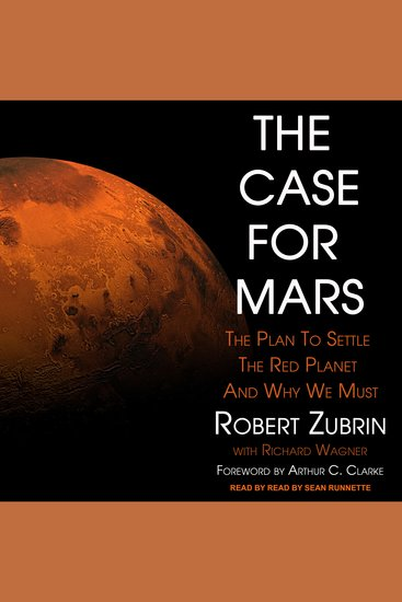 The Case for Mars - The Plan to Settle the Red Planet and Why We Must - cover