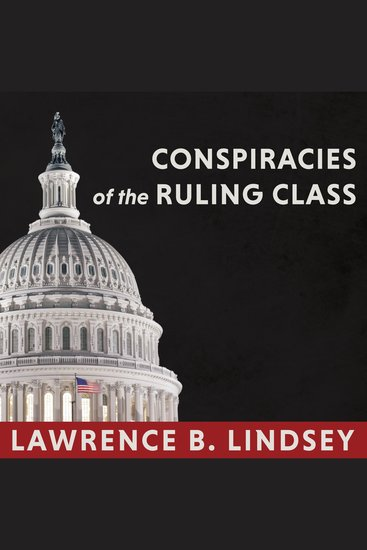 Conspiracies of the Ruling Class - How to Break Their Grip Forever - cover