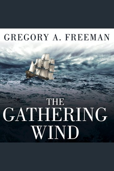 The Gathering Wind - Hurricane Sandy the Sailing Ship Bounty and a Courageous Rescue at Sea - cover