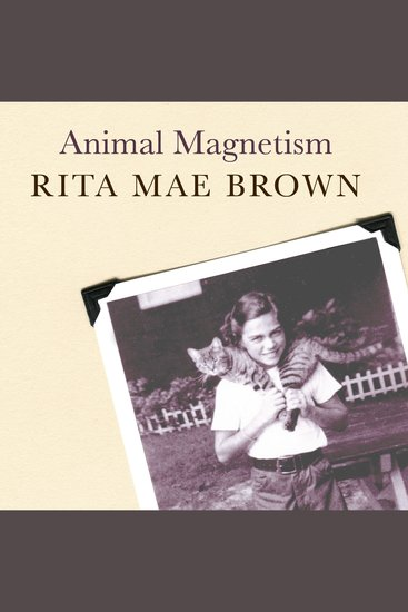 Animal Magnetism - My Life with Creatures Great and Small - cover