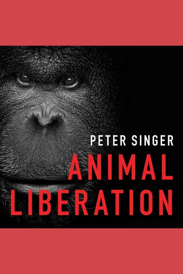 Animal Liberation - The Definitive Classic of the Animal Movement - cover