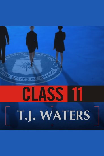 Class 11 - Inside the Cia's First Post-9 11 Spy Class - cover
