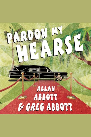 Pardon My Hearse - A Colorful Portrait of Where the Funeral and Entertainment Industries Met in Hollywood - cover