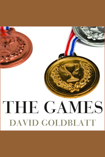 The Games - A Global History of the Olympics - cover