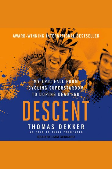 Descent - My Epic Fall from Cycling Superstardom to Doping Dead End - cover