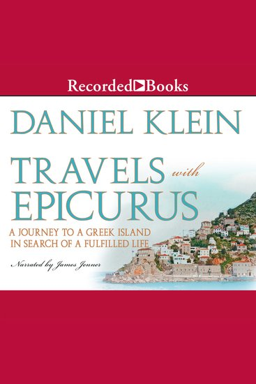 Travels With Epicurus - A Journey to a Greek Island In Search of a Fulfilled Life - cover