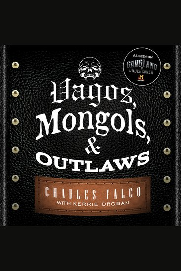 Vagos Mongols and Outlaws - My Infiltration of America's Deadliest Biker Gangs - cover