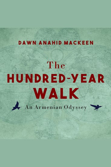 The Hundred-Year Walk - An Armenian Odyssey - cover
