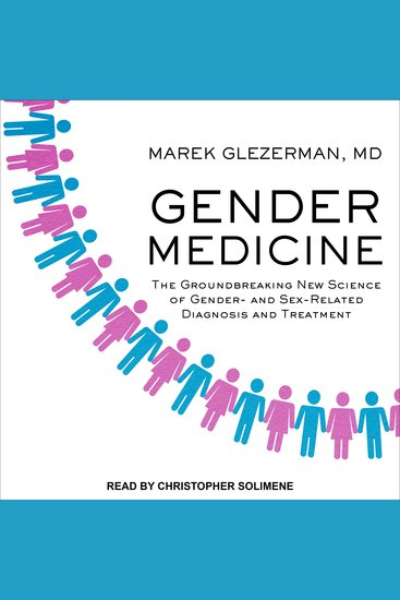 Gender Medicine - The Groundbreaking New Science of Gender- and Sex-Related Diagnosis and Treatment - cover