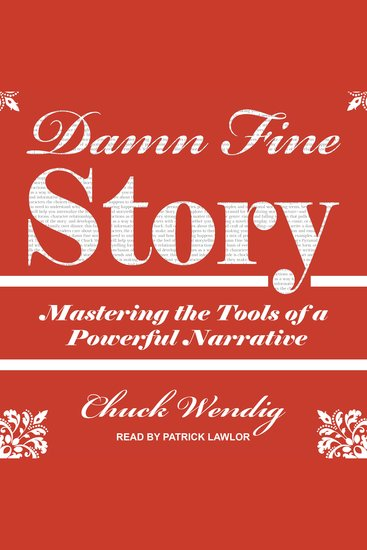 Damn Fine Story - Mastering the Tools of a Powerful Narrative - cover