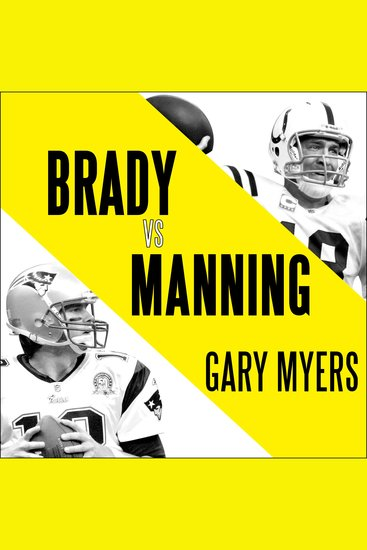 Brady vs Manning - The Untold Story of the Rivalry that Transformed the NFL - cover