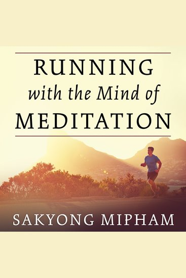 Running with the Mind of Meditation - Lessons for Training Body and Mind - cover