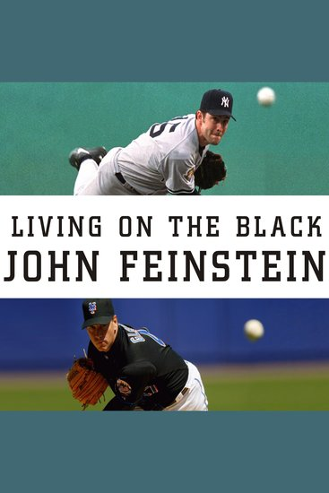 Living on the Black - Two Pitchers Two Teams One Season to Remember - cover