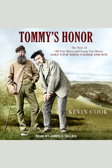 Tommy's Honor - The Story of Old Tom Morris and Young Tom Morris Golf's Founding Father and Son - cover