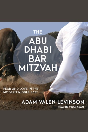 The Abu Dhabi Bar Mitzvah - Fear and Love in the Modern Middle East - cover