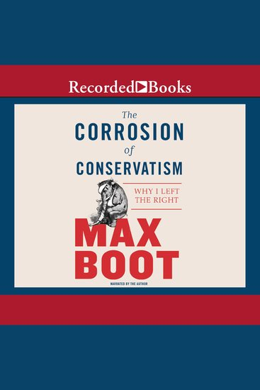The Corrosion of Conservatism - Why I Left the Right - cover
