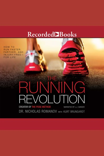 The Running Revolution - How to Run Faster Farther and Injury-Free--for Life - cover