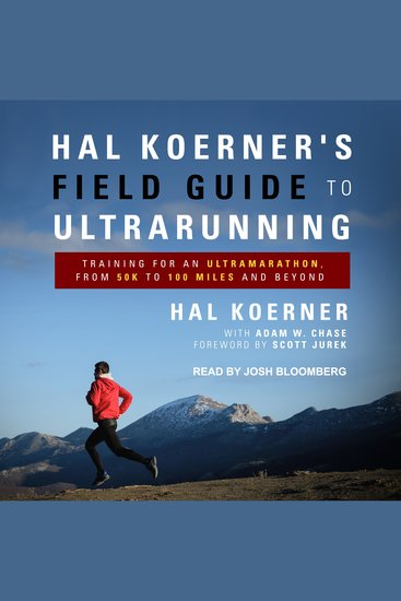 Hal Koerner's Field Guide to Ultrarunning - Training for an Ultramarathon from 50K to 100 Miles and Beyond - cover